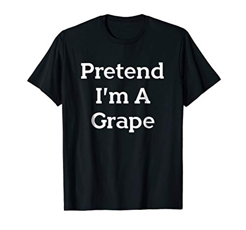 Pretend I'm A Grape Costume Funny Halloween Party T-Shirt