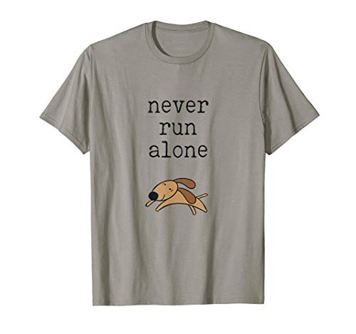 Never Run Alone Funny Dog Lover And Runners Gift T-Shirt