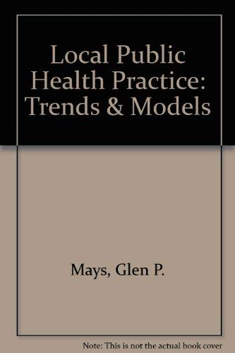 Local Public Health Practice: Trends and Models