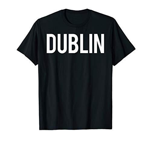 Dublin T Shirt Cool California CA funny cheap gift tee