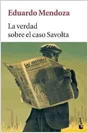 La Verdad Sobre El Caso Savolta: Amazon.es: Mendoza