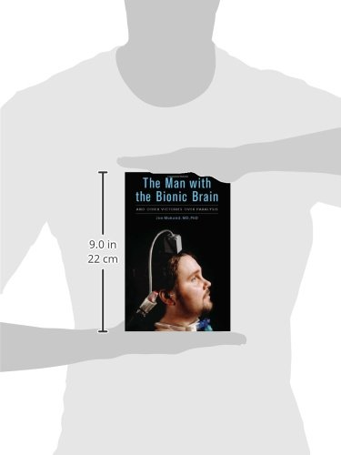 The man with the bionic brain and other victories over paralysis the man with the bionic brain and other victories over paralysis jon mukand md phd 9781613740552 amazon books fandeluxe PDF
