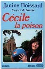 L'esprit de famille [05] : Cécile la poison, Boissard, Janine