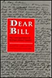 Dear Bill : The Correspondence of William Arthur Deacon, William Arthur, John Lennox, 0802026249