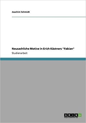 Neusachliche Motive in Erich Kästners Fabian (German Edition)