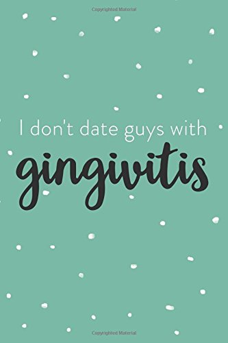 I don't date guys with gingivitis: dental notebook, hygienist, polka dots, RDH pdf