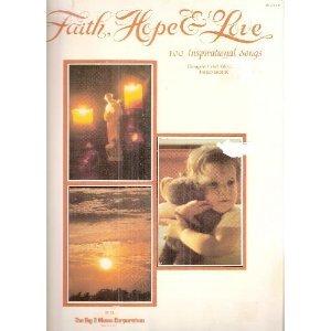 FAITH HOPE & LOVE - 100 INSPIRATIONAL SONGS