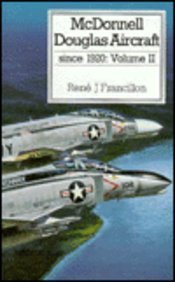 002: McDonnell Douglas Aircraft, Vol. 2: Since 1920 (Putnam Aeronautical Books)