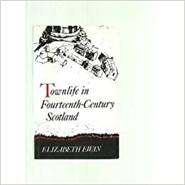 Townlife 14th Cent Scot111: Townlife in Fourteenth-Century Scotland