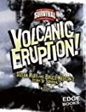 Volcanic Eruption!, Tim O'Shei and Capstone Press Staff, 0736867791