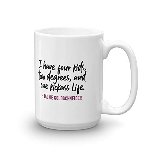 - The Real Housewives of New Jersey Jackie Goldschneider Season 9 Tagline White Mug - 15 oz. - Official Coffee Mug