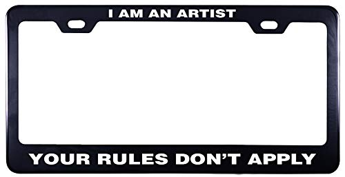 Printtoo Black I Am an Artist Your Rules Don't Apply Waterproof Vinyl Cut License Plate Frame Stainless Steel Frame-12 x 6 - Rule License Plates
