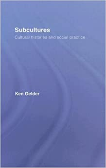Subcultures: cultural histories and social practice