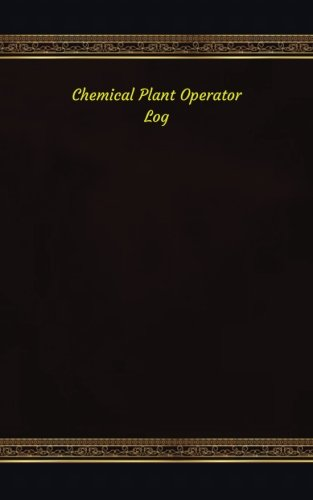 Download Chemical Plant Operator Log: Logbook, Journal - 102 pages, 5 x 8 inches (Unique Logbooks/Record Books) pdf