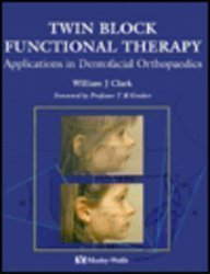 Twin Block Functional Therapy: Applications in Dentofacial - Blocks Twins