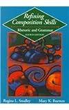 Refining Composition Skills, Regina L. Smalley and Mary K. Ruetten, 0838452108