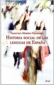 Historia social de las lenguas de España Ariel Letras: Amazon.es: Moreno Fernández, Francisco: Libros
