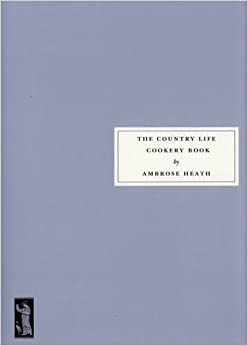 The Country Life Cookery Book by Ambrose Heath (2014-10-23)