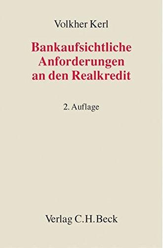 Bankaufsichtliche Anforderungen an den Realkredit.