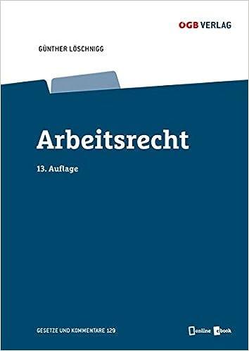 Arbeitsrecht Gesetze Und Kommentare Amazonde Guenther Löschnigg