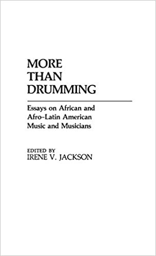 more than drumming essays on african and afro latin american  more than drumming essays on african and afro latin american music and musicians contributions in afro american and african studies irene v jackson