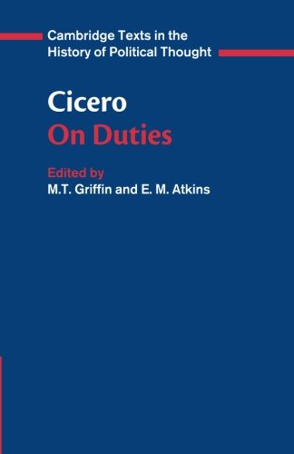 cicero on duty essay Study 10 midterm humanities 1010 discussion questions explain pietas as it existed in ancient rome and how the concept was expressed by cicero in his essay on duty.