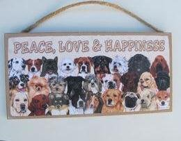 Dog Lovers, Peace, Love and Happiness Wood Plaque for All...