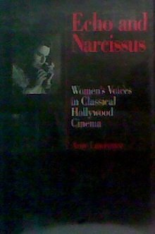 Echo and Narcissus: Women's Voices in Classical Hollywood Cinema