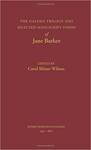 Galesia Trilogy & Sel Manuscript Poems Jane Barker Wwe E. Wilson (Women Writers in English 1350-1850)