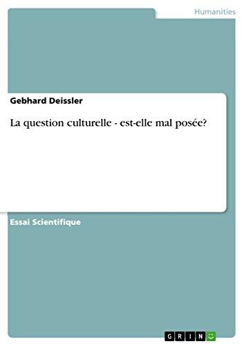 La question culturelle - est-elle mal posée? (French Edition)