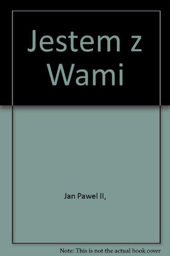 Jestem z Wami Jan Pawel II