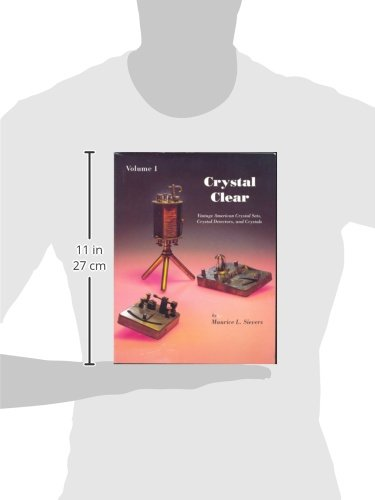 Crystal Clear: Vintage American Crystal Sets, Crystal Detectors and Crystals, Volume 1