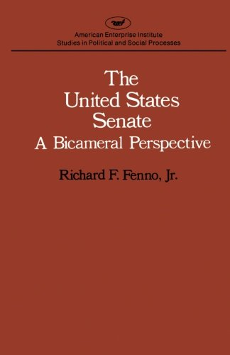 United States Senate: A Bicameral Perspective (Studies in Political and Social Processes)