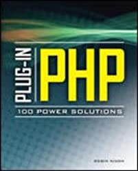 [Plug-in PHP: 100 Power Solutions: Simple Solutions to Practical PHP Problems ] [Robin Nixon]
