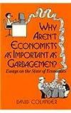 Why Aren't Economists As Important As Garbagemen?, David C. Colander, 0873327772