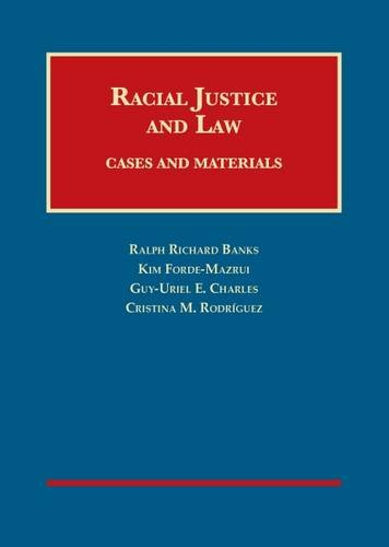 Racial Justice and Law, Cases and Materials (University Casebook Series)