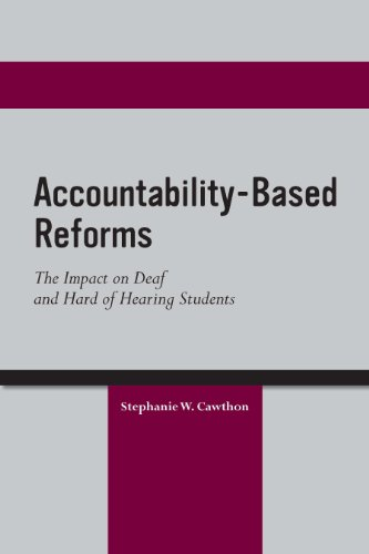 Accountability-Based Reforms: The Impact on Deaf and Hard of Hearing Students (Deaf Education Series)