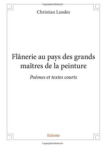Flânerie Au Pays Des Grands Maîtres De La Peinture French