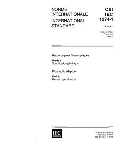 IEC 61274-1 Ed. 1.0 b:1994, Fibre optic adaptors - Part 1: Generic specification