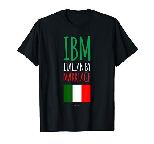 Funny Italian Shirts. Italian By Marriage. Italian Flag Gift T-Shirt (Tee Ibm)