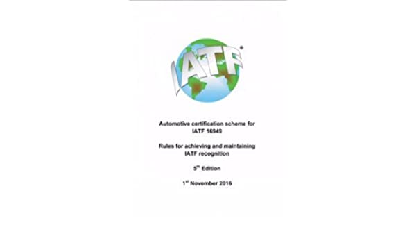 IATF 16949 Rules for Certification Scheme: AIAG: 9788002027003 ...