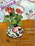 Degas to Matisse, John O'Brian, 0810911388