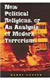 New Political Religions, or an Analysis of Modern Terrorism, Cooper, Barry, 0826216218