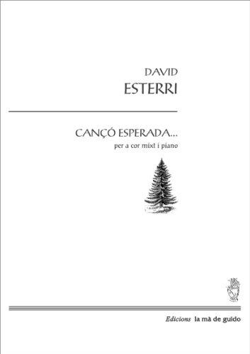 Descargar Libro La Cançó Esperada...: Per A Cor I Piano David Esterri I Carrasquer