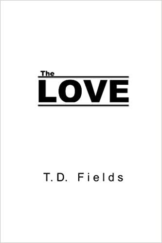 The Love Amazoncouk TD Fields 60 Books Unique T D Love