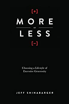 More or Less: Choosing a Lifestyle of Excessive Generosity by [Shinabarger, Jeff]