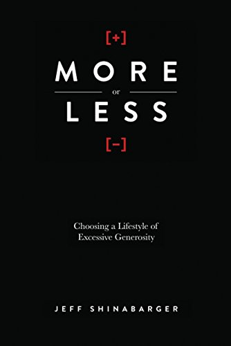 More or Less: Choosing a Lifestyle of Excessive Generosity