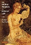 img - for The Moral Mirror of Roman Art by Rabun Taylor (2008-05-12) book / textbook / text book