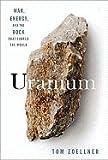 uranium war energy the rock that shaped the world hc 2009