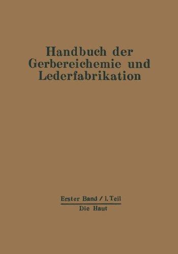 Die Haut: Erster Band - Erster Teil (Handbuch der Gerbereichemie und Lederfabrikation) (German Edition)